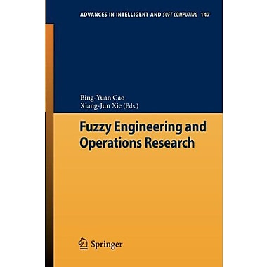 Fuzzy Engineering And Operations Research Advances In Intelligent And Soft Computing, New Book (9783642285912)