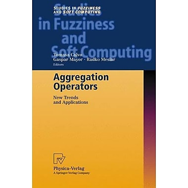 Aggregation Operators New Trends And Applications Studies In Fuzziness And Soft Computing, New Book (9783790814682)