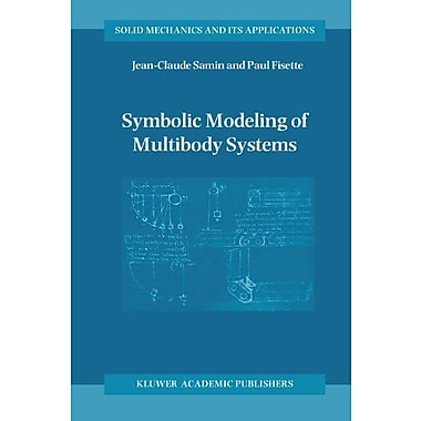Symbolic Modeling Of Multibody Systems Solid Mechanics And Its Applications, New Book (9789048164257)