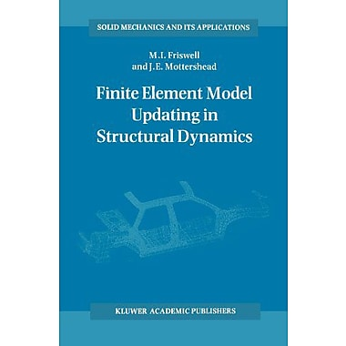 Finite Element Model Updating In Structural Dynamics Solid Mechanics And Its Applications, New Book (9789048145355)