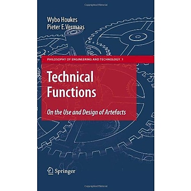 Technical Functions On The Use And Design Of Artefacts Philosophy Of Engineering And Technology, New Book (9789048138999)