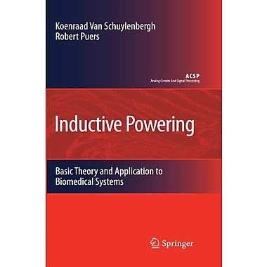 Inductive Powering Basic Theory And Application To Biomedical Systems Analog Circuits And Signal Proce, New Book (9789048184996)
