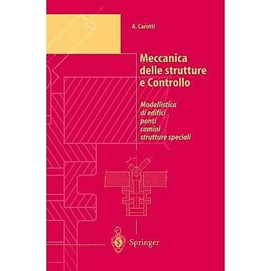 Meccanica Delle Strutture E Controllo Modellistica Di Edifici Ponti Camini Strutture Speciali Unitext , New Book (9788847001053)
