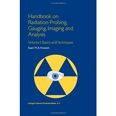 Handbook On Radiation Probing Gauging Imaging And Analysis Volume I Basics And Techniques, New Book (9789048162918)