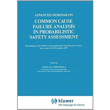 Advanced Seminar On Common Cause Failure Analysis In Probabilistic Safety Assessment Proceedings Of Th, New Book (9789048140459)