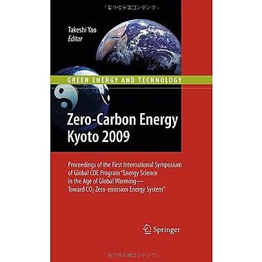 Zero-Carbon Energy Kyoto 2009 Proceedings Of The First International Symposium Of Global Coe Program E, New Book (9784431997788)