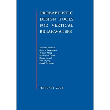 Probablistic Design Tools For Vertical Breakwater, New Book (9789058092496)