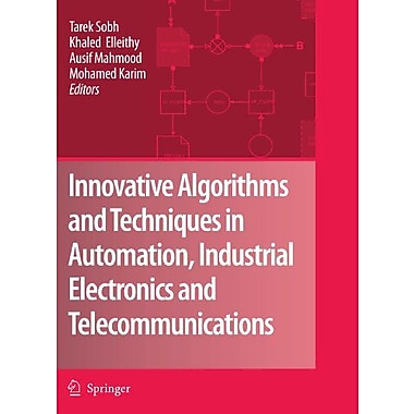 Innovative Algorithms And Techniques In Automation Industrial Electronics And Telecommunications, New Book (9789048175895)