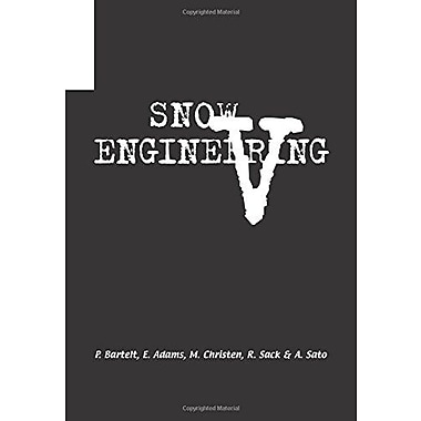 Snow Engineering V Proceedings Of The Fifth International Conference On Snow Engineering 5-8 July 2004, New Book (9789058096340)