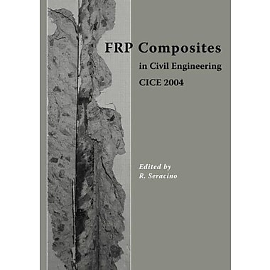 Frp Composites In Civil Engineering - Cice 2004 Proceedings Of The 2Nd International Conference On Frp, New Book (9789058096388)