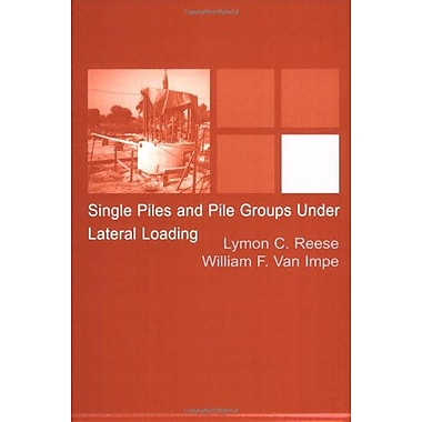 Single Piles And Pile Groups Under Lateral Loading, New Book (9789058093486)