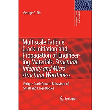Multiscale Fatigue Crack Initiation And Propagation Of Engineering Materials Structural Integrity And , New Book (9789048178995)