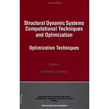 Structural Dynamic Systems Computational Techniques And Optimization Optimization Techniques Gordon An, New Book (9789056996444)