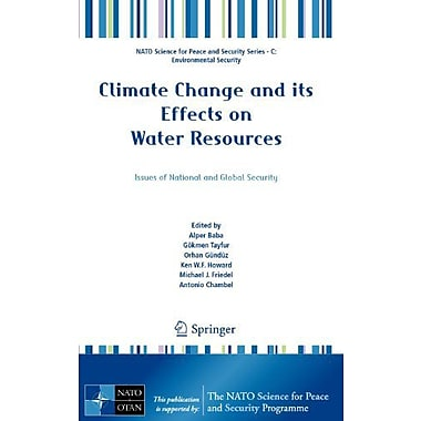 Climate Change And Its Effects On Water Resources Issues Of National And Global Security Nato Science , New Book (9789400711426)