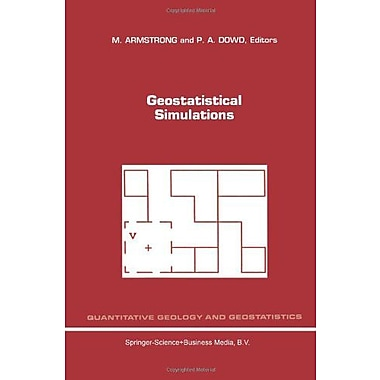 Geostatistical Simulations Proceedings Of The Geostatistical Simulation Workshop Fontainebleau France , New Book (9789048143726)