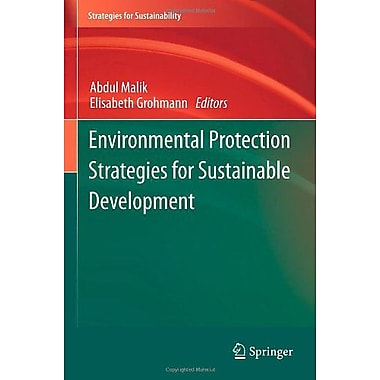 Environmental Protection Strategies For Sustainable Development Strategies For Sustainability, New Book (9789400715905)