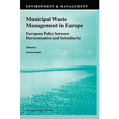Municipal Waste Management In Europe European Policy Between Harmonisation And Subsidiarity Environmen, New Book (9789048159871)