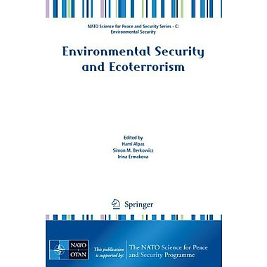 Environmental Security And Ecoterrorism Nato Science For Peace And Security Series C Environmental Sec, New Book (9789400712379)