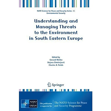 Understanding And Managing Threats To The Environment In South Eastern Europe Nato Science For Peace A, New Book (9789400706132)