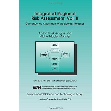 Integrated Regional Risk Assessment Vol Ii Consequence Assessment Of Accidental Releases Environmental, New Book (9789048146147)