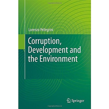 Corruption Development And The Environment, New Book (9789400705982)