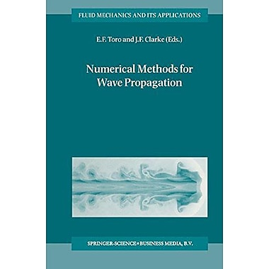 Numerical Methods For Wave Propagation Selected Contributions From The Workshop Held In Manchester Uk , New Book (9789048150472)