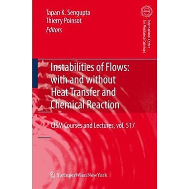 Instabilities Of Flows With And Without Heat Transfer And Chemical Reaction Cism International Centre , New Book (9783709101261)