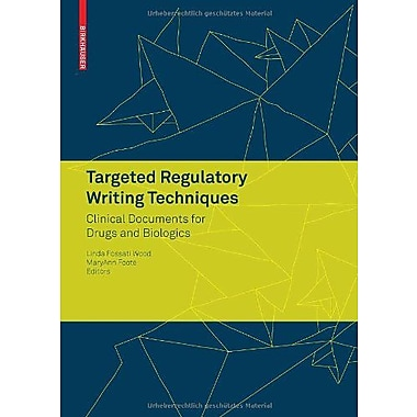 Targeted Regulatory Writing Techniques Clinical Documents For Drugs And Biologics, New Book (9783764383619)