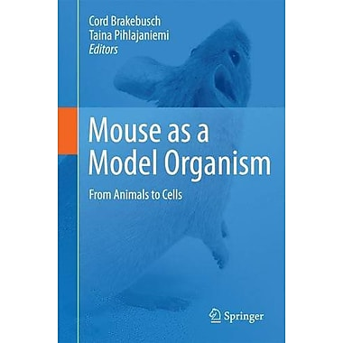 Mouse As A Model Organism From Animals To Cells, New Book (9789400707498)