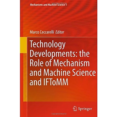 Technology Developments The Role Of Mechanism And Machine Science And Iftomm Mechanisms And Machine Sc, New Book (9789400712997)
