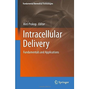 Intracellular Delivery Fundamentals And Applications Fundamental Biomedical Technologies, New Book (9789400712478)