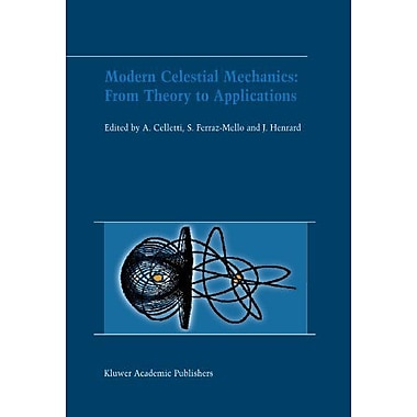 Modern Celestial Mechanics From Theory To Applications Proceedings Of The Third Meeting On Celestical , New Book (9789048160785)