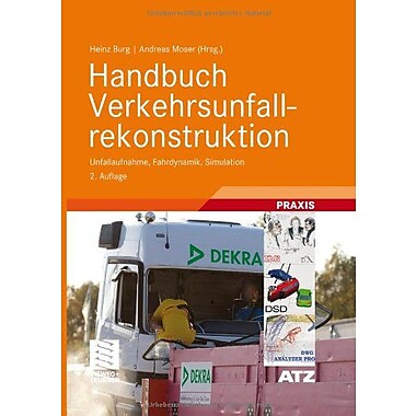 Handbuch Verkehrsunfallrekonstruktion Unfallaufnahme Fahrdynamik Simulation Atzmtz-Fachbuch German Edi, New Book (9783834805461)