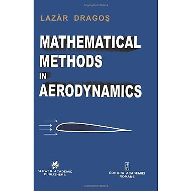 Mathematical Methods In Aerodynamics, New Book (9789048164455)