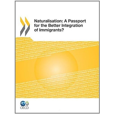 Naturalisation A Passport For The Better Integration Of Immigrants? Edition 2011, New Book (9789264098985)
