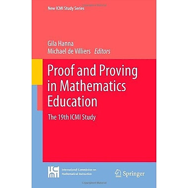 Proof And Proving In Mathematics Education The 19Th Icmi Study New Icmi Study Series, New Book (9789400721289)