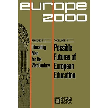 Possible Futures Of European Education Numerical And Systems Forecast Plan Europe 2000 Project 1 Educa, New Book (9789024712939)