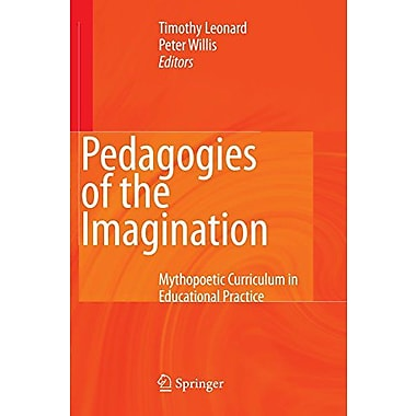 Pedagogies Of The Imagination Mythopoetic Curriculum In Educational Practice, New Book (9789048178308)