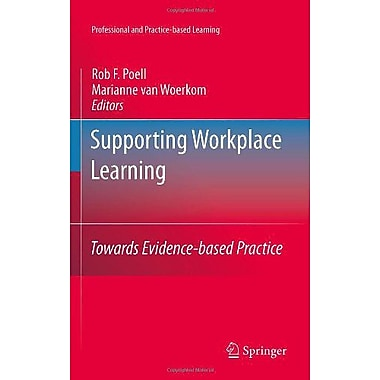 Supporting Workplace Learning Towards Evidence-Based Practice Professional And Practice-Based Learning, New Book (9789048191086)