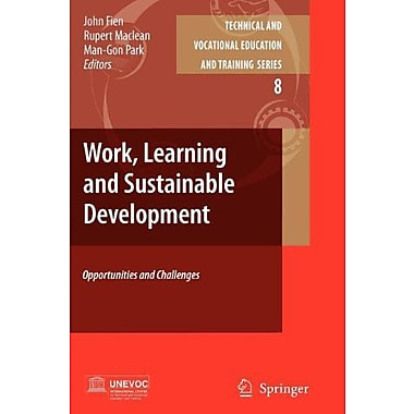 Work Learning And Sustainable Development Opportunities And Challenges Technical And Vocational Educat, New Book (9789048178018)
