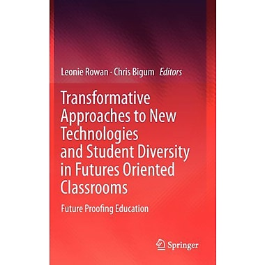 Transformative Approaches To New Technologies And Student Diversity In Futures Oriented Classrooms Fut, New Book (9789400726413)