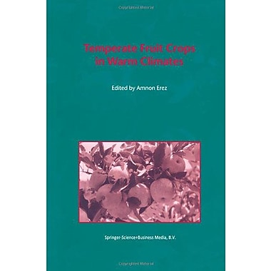 Temperate Fruit Crops In Warm Climates, New Book (9789048140176)
