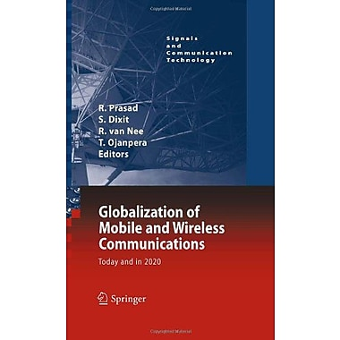 Globalization Of Mobile And Wireless Communications Today And In 2020 Signals And Communication Techno, New Book (9789400701069)