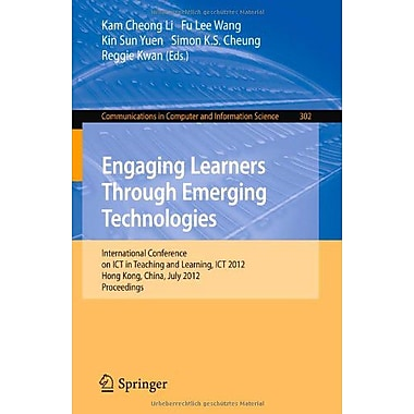 Engaging Learners Through Emerging Technologies International Conference On Ict In Teaching And Learni, New Book (9783642313974)