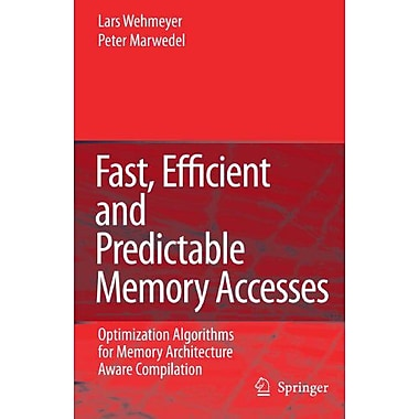 Fast Efficient And Predictable Memory Accesses Optimization Algorithms For Memory Architecture Aware C, New Book (9789048172009)