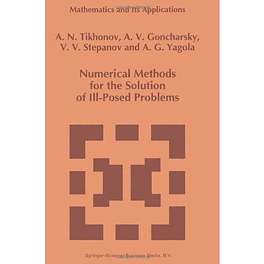 Numerical Methods For The Solution Of Ill-Posed Problems Mathematics And Its Applications, New Book (9789048145836)