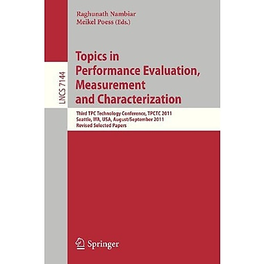 Topics In Performance Evaluation Measurement And Characterization Third Tpc Technology Conference Tpct, New Book (9783642326264)