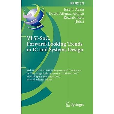 Vlsi-Soc Forward-Looking Trends In Ic And Systems Design 18Th Ifip Wg 105Ieee, New Book (9783642285653)