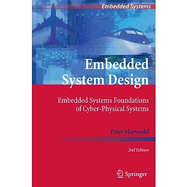 Embedded System Design Embedded Systems Foundations Of Cyber-Physical Systems, New Book (9789400702561)