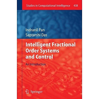 Intelligent Fractional Order Systems And Control An Introduction Studies In Computational Intelligence, New Book (9783642315480)